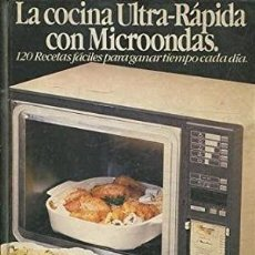 Libros de segunda mano: LA COCINA ULTRA-RÁPIDA CON MICROONDAS. ITOS VÁZQUEZ. Lote 222044373