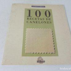 Libros de segunda mano: 100 RECETAS DE CANELONES (LA VANGUARDIA-1994). Lote 222053012