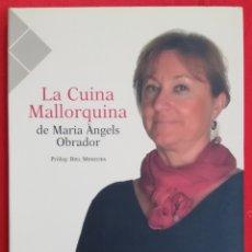 Libros de segunda mano: LA CUINA MALLORQUINA - 2005 - MARIA ÀNGELS OBRADOR - ED. LL. MUNTANER - PJRB. Lote 222087355