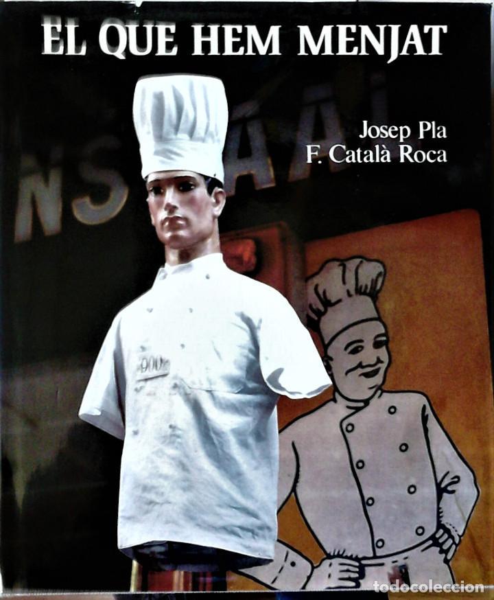 JOSEP PLA - FRANCESC CATALÀ ROCA - EL QUE HEM MENJAT (CATALÁN) (Libros de Segunda Mano - Cocina y Gastronomía)