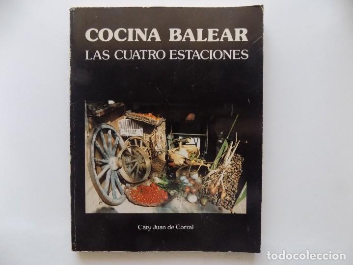 LIBRERIA GHOTICA. CATY JUAN DE CORRAL. COCINA BALEAR. LAS CUATRO ESTACIONES. 1985.FOLIO.1A EDICIÓN. (Libros de Segunda Mano - Cocina y Gastronomía)