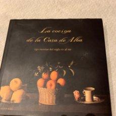 Libros de segunda mano: LA COCINA EN LA CASA DE ALBA. Lote 222360508