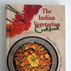 Libros de segunda mano: COCINA VEGETARIANA INDIA. THE INDIAN VEGETARIAN COOKBOOK. 200 RECETAS. TEXTO EN INGLÉS. Lote 222361975