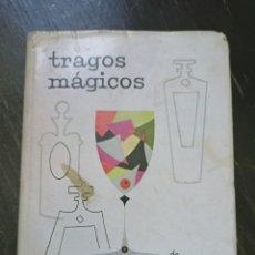 Libros de segunda mano: TRAGOS MÁGICOS. PICHIN (EL BARMAN GALANTE). RIVERSIDE. BUENOS AIRES, 1955. COCKTELERIA. Lote 222374732