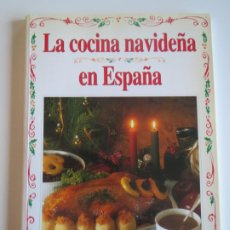 Libros de segunda mano: LA COCINA NAVIDEÑA EN ESPAÑA 1996 IRUSA CIRCULO CATOLICO. Lote 223156751