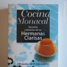 Libros de segunda mano: COCINA MONACAL SECRETOS CULINARIOS DE LAS HERMANAS CLARISAS 2ª EDICION 1997 BOOKET. Lote 223192863