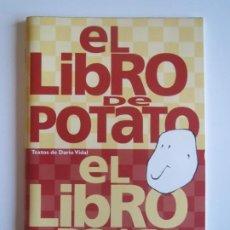 Libros de segunda mano: EL LIBRO DE POTATO EL LIBRO DE LA PATATA DARIO VIDAL PATATAS GOMEZ 2001. Lote 223193307