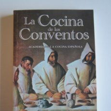 Libros de segunda mano: LA COCINA DE LOS CONVENTOS ACADEMIA DE COCINA ESPAÑOLA 1997 CIRCULO CATOLICO. Lote 223193472