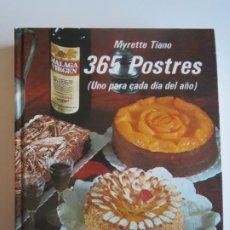 Libros de segunda mano: 365 POSTRES UNO PARA CADA DIA DEL AÑO MYRETTE TIANO 4ª EDICION 1981 EVEREST. Lote 223193620