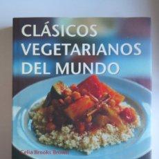 Libros de segunda mano: CLASICOS VEGETARIANOS DEL MUNDO CELIA BROOKS BROWN INTEGRAL COCINA. Lote 223289685