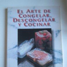 Libros de segunda mano: EL ARTE DE CONGELAR DESCONGELAR Y COCINAR 1998 CIRCULO CATOLICO. Lote 223289758