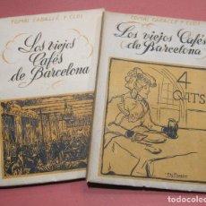 Libros de segunda mano: TOMÁS CABALLÉ Y CLOSS. LOS VIEJOS CAFÉS DE BARCELONA. 2 VOLS. BARCELONA 1946. Lote 223448286