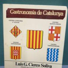 Libros de segunda mano: GASTRONOMÍA DE CATALUNYA LUIS G. CIERCO SOLIVA TERCERA EDICIÓN. Lote 223652910