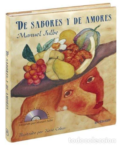 DE SABORES Y DE AMORES. LIBRO+CD. MANUEL JULBE. COBÁS XOSÉ (ILUSTRADOR). EDITORIAL EVEREST, 2004, (Libros de Segunda Mano - Cocina y Gastronomía)