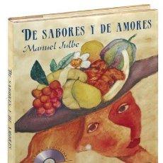 Libros de segunda mano: DE SABORES Y DE AMORES. LIBRO+CD. MANUEL JULBE. COBÁS XOSÉ (ILUSTRADOR). EDITORIAL EVEREST, 2004,. Lote 223775252