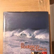 Libros de segunda mano: EL MARISCO EN GALICIA. Lote 224402076