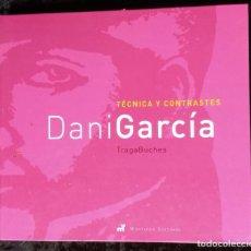 Libros de segunda mano: TECNICA Y CONTRASTES - DANI GARCIA - TRAGABUCHES - ISBN: 8472121089 - MONTAGUD EDITORES. Lote 224687758