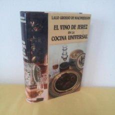 Libri di seconda mano: LALO GROSSO DE MACPHERSON - EL VINO DE JEREZ EN LA COCINA UNIVERSAL - ESPASA CALPE 1987. Lote 224928125