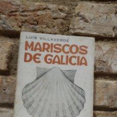 Libros de segunda mano: MARISCOS DE GALICIA COMO SON COMO VIVEN COMO SE PESCAN COMO SE COMEN. LUIS VILLAVERDE. CASTRO 1974. Lote 226176693