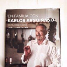Libros de segunda mano: EN FAMILIA CON KARLOS ARGUIÑANO. MIS MEJORES RECETAS PARA COCINAR EN CASA. KARLOS ARGUIÑANO. Lote 227065295