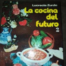 Libros de segunda mano: LA COCINA DEL FUTURO 2. LUCRECIA ZURDO. EDICIONES PAULINAS. AÑO 1981. CARTONÉ. PÁGINAS 168. PESO 550. Lote 227213630
