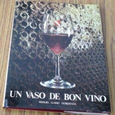 Libros de segunda mano: UN VASO DE BON VINO -- MANUEL LLANO GOROSTIZA. Lote 227221705