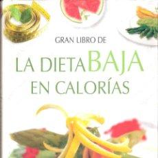 Libros de segunda mano: GRAN LIBRO DE LA DIETA BAJA EN CALORÍAS - EQUIPO SERVILIBRO. Lote 227636329