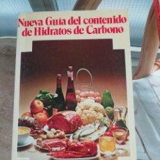 Libros de segunda mano: NUEVA GUÍA DEL CONTENIDO DE HIDRATOS DE CARBONO, COMPLEMENTO DE LA DIETA DE ATKINS. Lote 227684565