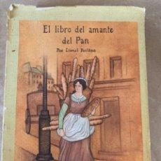 Libros de segunda mano: EL LIBRO DEL AMANTE DEL PAN. Lote 227699895