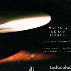 Libros de segunda mano: MAS ALLA DE LOS SABORES . LA NUEVA COCINA VALENCIANA. Lote 228350955