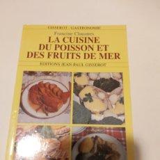 Libros de segunda mano: LA CUISINE DU POISSON ET DES FRUIT DE MER DE FRANCIA CLAUSTRES. Lote 228353521