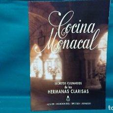 Libros de segunda mano: LIBRO COCINA MONACAL SECRETOS CULINARIOS DE LAS HERMANAS CLARISAS. Lote 228732355