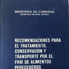 Libros de segunda mano: RECOMENDACIONES PARA TRATAMIENTO, CONSERVACION YTRANSPORTE POR EL FRIO DE ALIMENTOS PERECEDEROS. Lote 229093260