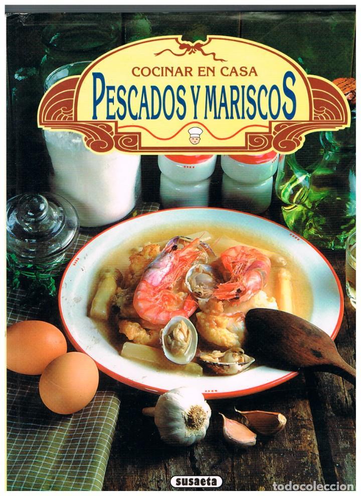 COCINAR EN CASA, PESCADOS Y MARISCOS DE SUSAETA, VER INDICE CON EL REPERTORIO DE RECETAS (Libros de Segunda Mano - Cocina y Gastronomía)