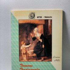 Libros de segunda mano: TÉCNICAS TRADICIONALES DE LA COCINA ··· LORENZO MILLO ·· ED. ;ACTA VALENCIA. Lote 231362585