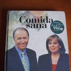Libros de segunda mano: COMIDA SANA. Mª JOSÉ ROSELLÓ, MANUEL TORREIGLESIAS.. Lote 231833315