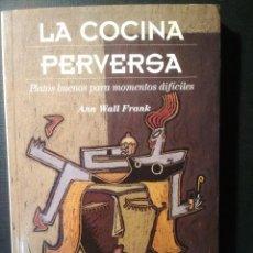 Libros de segunda mano: LA COCINA PERVERSA. Lote 232357450