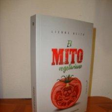 Libros de segunda mano: EL MITO VEGETARIANO - LIERRE KEITH - CAPITAN SWING, COMO NUEVO. Lote 232698645