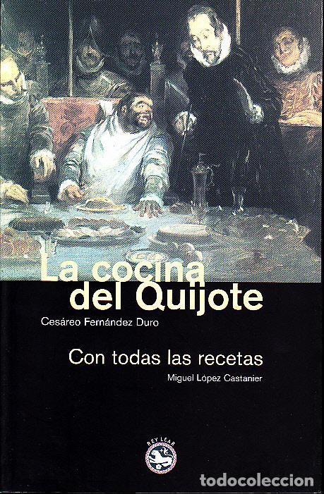LA COCINA DEL QUIJOTE, CON TODAS SUS RECETAS. CESÁREO FERNÁNDEZ DURO.REY LEAR, 2004 (Libros de Segunda Mano - Cocina y Gastronomía)