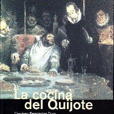 Libros de segunda mano: LA COCINA DEL QUIJOTE, CON TODAS SUS RECETAS. CESÁREO FERNÁNDEZ DURO.REY LEAR, 2004. Lote 233205060
