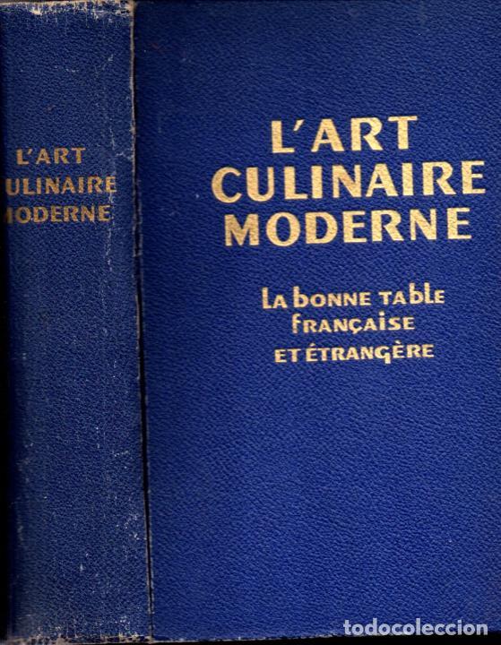 L'ART CULINAIRE MODERNE - LA BONE TABLE FRANÇAISE ET ÉTRANGERE (1937) (Libros de Segunda Mano - Cocina y Gastronomía)