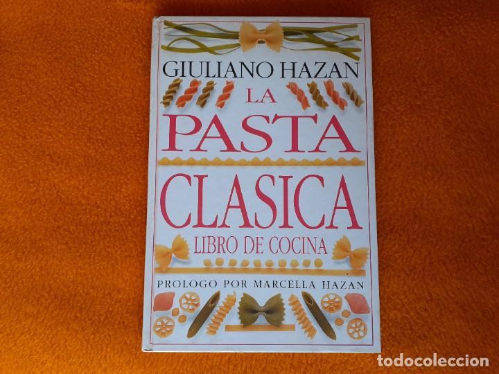 LA PASTA CLASICA. GIULIANO HAZAN (Libros de Segunda Mano - Cocina y Gastronomía)