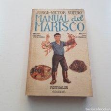 Libros de segunda mano: MANUAL DEL MARISCO - JORGE DOMINGO SUEIRO - PENTHALON EDICIONES. Lote 235679970