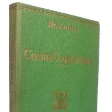 Libros de segunda mano: 1937 - ANTIGUO MANUAL DE COCINA VEGETARIANA - ALIMENTACIÓN SANA - 400 RECETAS - ILUSTRACIONES. Lote 236040055