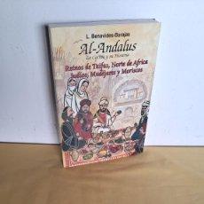 Libros de segunda mano: L. BENAVIDES BARAJAS - AL-ANDALUS, LA COCINA Y SU HISTORIA - EDICIONES DULCINEA 1996. Lote 236103490
