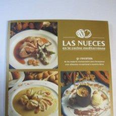 Libros de segunda mano: LIBRO LAS NUECES EN LA COCINA MEDITERRANEA 51 RECETAS. Lote 236130520