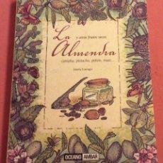Libri di seconda mano: LA ALMENDRA Y OTROS FRUTOS SECOS. MARIA LUENGO. OCEANO AMBAR 2009. Lote 236825225