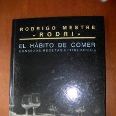 """Libros de segunda mano: EL HÁBITO DE COMER CONSEJOS, RECETAS E ITINERARIOS / RODRIGO MESTRE """"RODRI"""". Lote 236916230"""