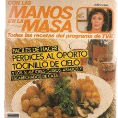 Libros de segunda mano: CON LAS MANOS EN LA MASA. Nº 75. FÁCILES DE HACER: PERDICES AL OPORTO. 20 OCTUBRE 1985.(B/A57. Lote 237324410