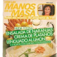Libros de segunda mano: CON LAS MANOS EN LA MASA. Nº 76. NUEVA COCINA. ENSALADA DE NARANJAS. 6 NOVIEMBRE 1985.(B/A57. Lote 237324565